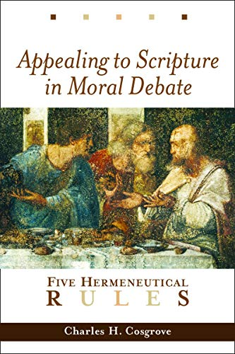 9780802849427: Appealing to Scripture in Moral Debate: Five Hermeneutical Rules