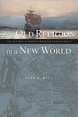 9780802849489: The Old Religion in a New World: The History of North American Christianity