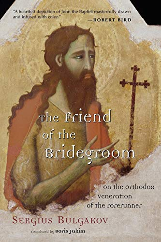 9780802849793: The Friend of the Bridegroom: On the Orthodox Veneration of the Forerunner