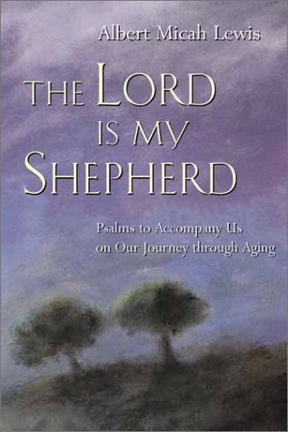The Lord Is My Shepherd: Psalms to: Albert Micah Lewis