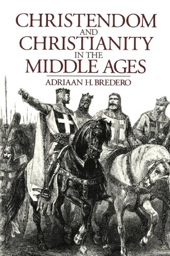 Christendom and Christianity in the Middle Ages: Adriaan H. Bredero,