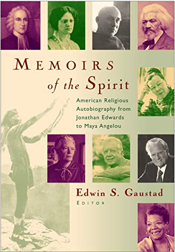 9780802849960: Memoirs of the Spirit: American Religious Autobiography from Jonathan Edwards to Maya Angelou