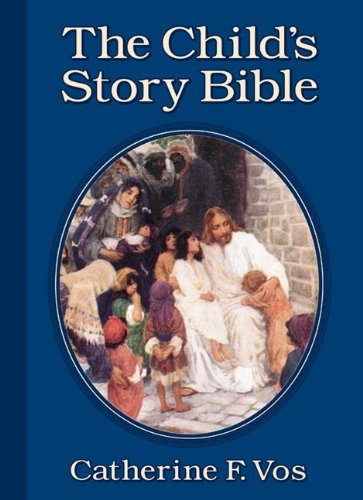The Child's Story Bible: Catherine F. Vos; Illustrator-Betty Beeby
