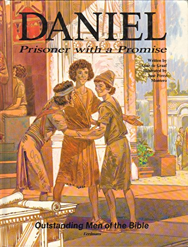 9780802850362: Daniel: Prisoner With a Promise (Outstanding Men of the Bible)