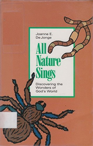 9780802850652: All Nature Sings (Discovering the Wonders of God's World)