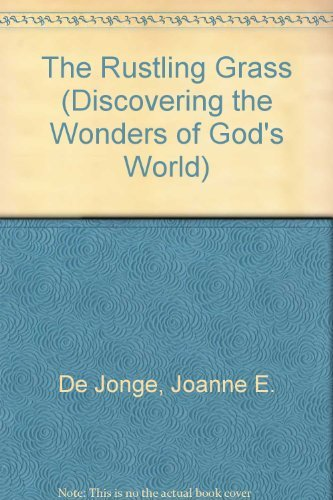 The Rustling Grass (Discovering the Wonders of God's World) (0802850677) by Joanne E. DeJonge