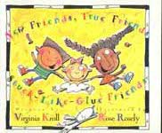 New Friends, True Friends, Stuck-Like-Glue-Friends (0802850855) by Virginia L. Kroll