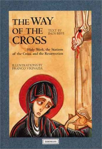9780802851352: The Way of the Cross: Holy Week, the Stations of the Cross, and the Resurrection