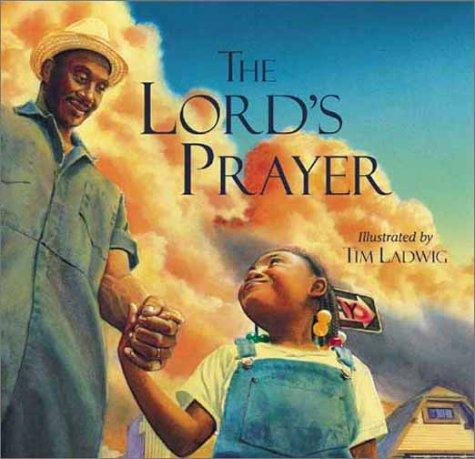 The Lord's Prayer: Tim Ladwig; Illustrator-Tim Ladwig