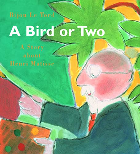 9780802851840: A Bird or Two: A Story About Henri Matisse