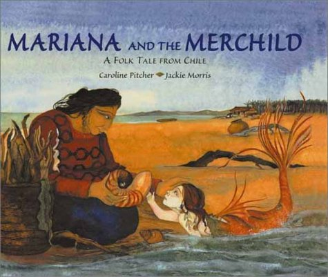 9780802852045: Mariana and the Merchild: A Folk Tale from Chile