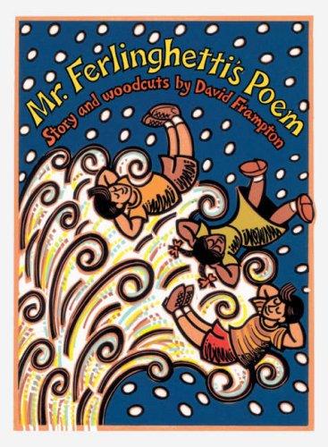 Mr. Ferlinghetti's Poem: Lawrence Ferlinghetti, David