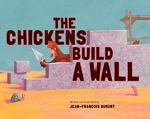 The Chickens Build a Wall (9780802854223) by Jean-Francois Dumont