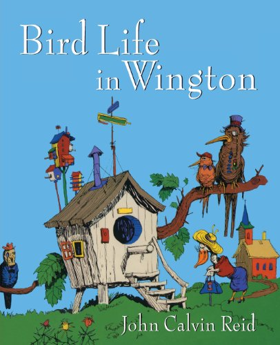 Bird Life in Wington (080285429X) by John Calvin Reid