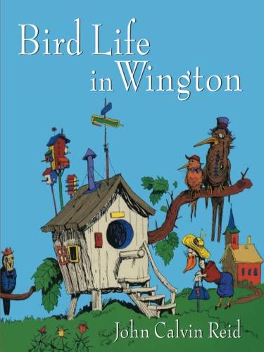 Bird Life in Wington (9780802854292) by Reid, John Calvin