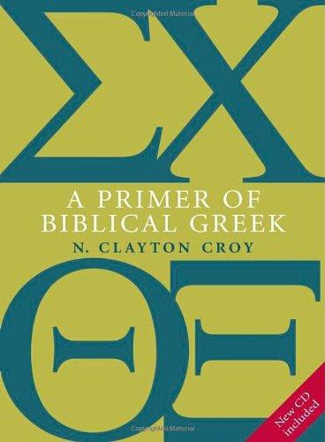 A Primer of Biblical Greek with CD: Croy, N. Clayton
