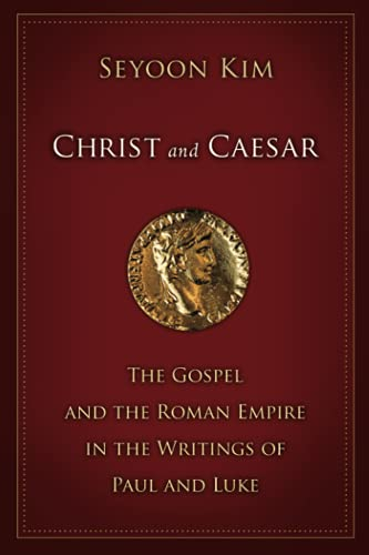 9780802860088: Christ and Caesar: The Gospel and the Roman Empire in the Writings of Paul and Luke