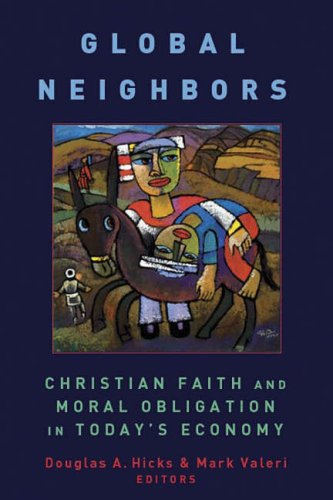 Global Neighbors: Christian Faith and Moral Obligation in Today's Economy (Eerdmans Religion, ...