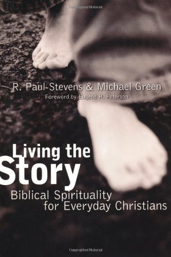 9780802860743: Living the Story: Biblical Spirituality for Everyday Christians