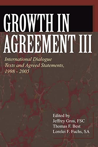 9780802862297: Growth in Agreement III: International Dialogue Texts and Agreed Statements, 1998-2005 (Faith and Order Papers)