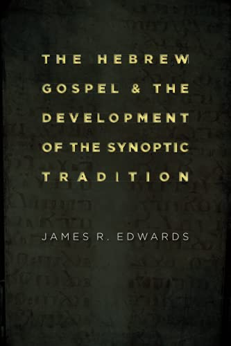 9780802862341: The Hebrew Gospel and the Development of the Synoptic Tradition