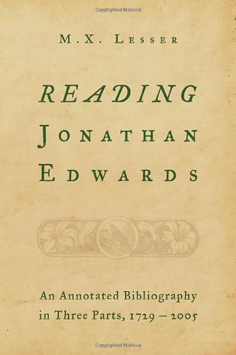 9780802862433: Reading Jonathan Edwards: An Annotated Bibliography in Three Parts, 1729-2005
