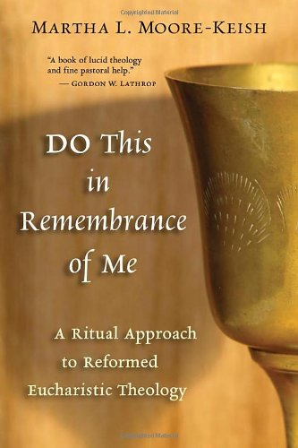 9780802862440: Do This in Remembrance of Me: A Ritual Approach to Reformed Eucharistic Theology