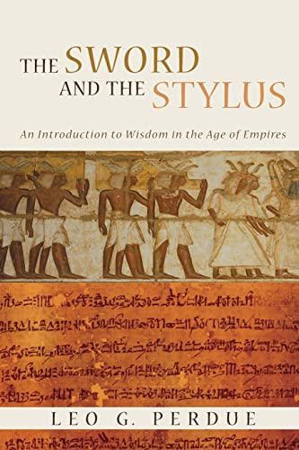 9780802862457: The Sword and the Stylus: An Introduction to Wisdom in the Age of Empires
