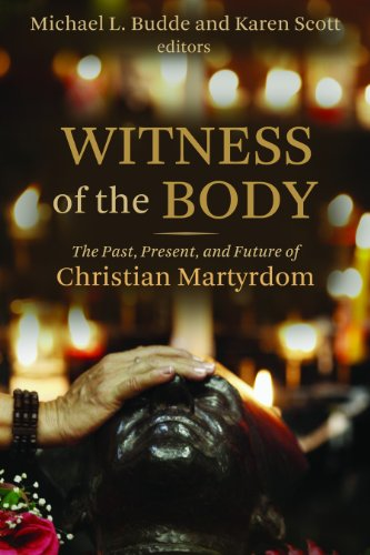9780802862587: Witness of the Body: The Past, Present, and Future of Christian Martyrdom (Eerdmans Ekklesia Series)