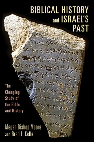 9780802862600: Biblical History and Israel's Past: The Changing Study of the Bible and History