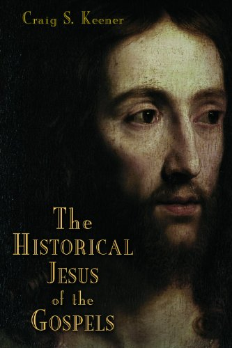 The Historical Jesus of the Gospels (0802862926) by Craig S. Keener