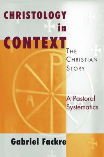 9780802863140: Christology in Context: The Christian Story, A Pastoral Systematics