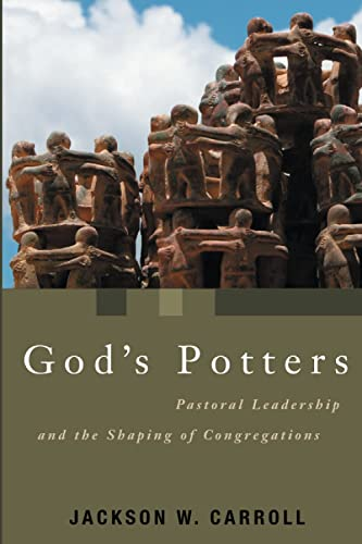 God's Potters: Pastoral Leadership and the Shaping of Congregations (Paperback): Jackson W. ...
