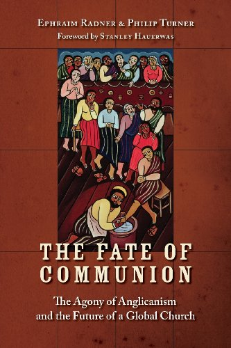 The Fate of Communion: The Agony of: Turner, Philip, Radner,
