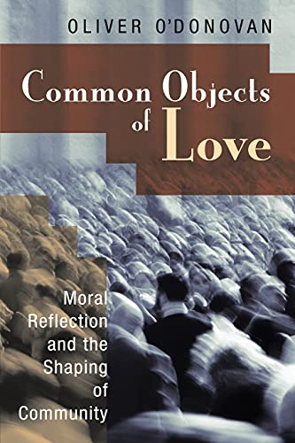 9780802863492: Common Objects of Love: Moral Reflection and the Shaping of Community