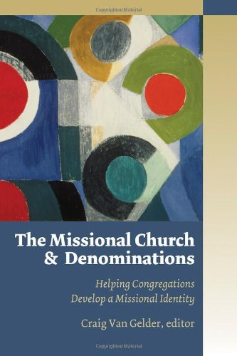 9780802863584: The Missional Church and Denominations: Helping Congregations Develop a Missional Identity
