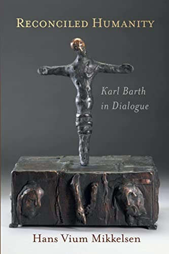 9780802863638: Reconciled Humanity: Karl Barth in Dialogue