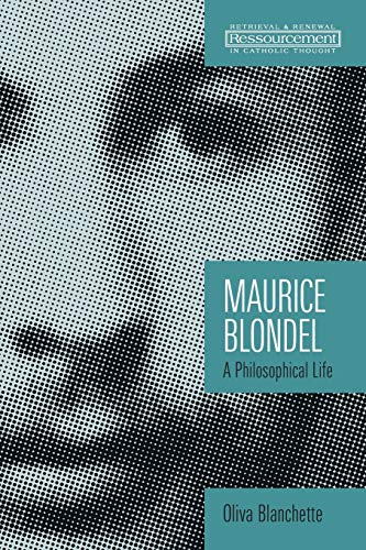 9780802863652: Maurice Blondel: A Philosophical Life (Ressourcement: Retrieval and Renewal in Catholic Thought (RRRCT))