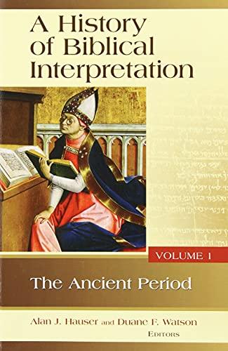 9780802863959: A History of Biblical Interpretation, Vol. 1: The Ancient Period (History of Biblical Interpretation Series)