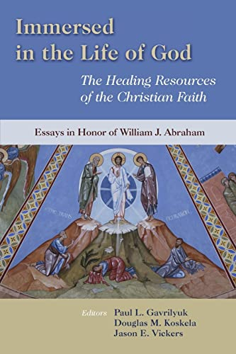 9780802863966: Immersed in the Life of God: The Healing Resources of the Christian Faith: Essays in Honor of William J. Abraham