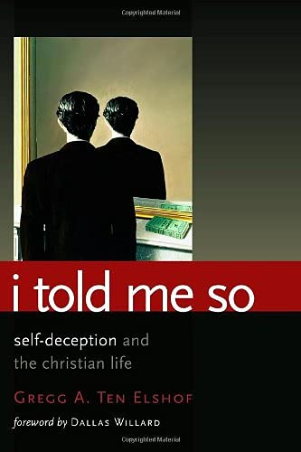 9780802864116: I Told Me So: Self-Deception and the Christian Life