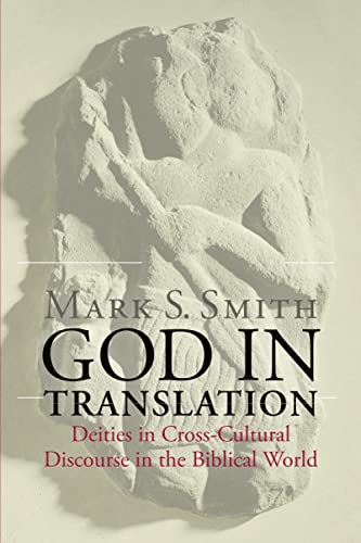 9780802864338: God in Translation: Deities in Cross-Cultural Discourse in the Biblical World