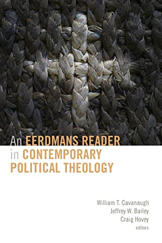 9780802864406: An Eerdmans Reader in Contemporary Political Theology