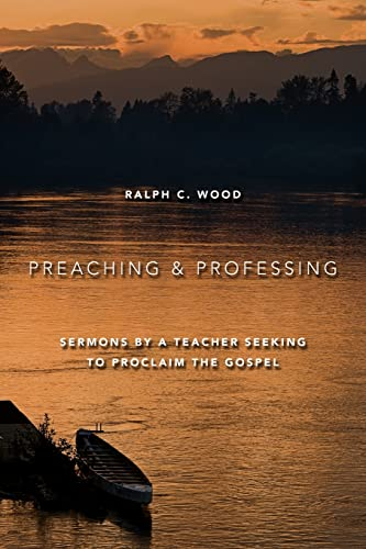 9780802864468: Preaching and Professing: Sermons by a Teacher Seeking to Proclaim the Gospel