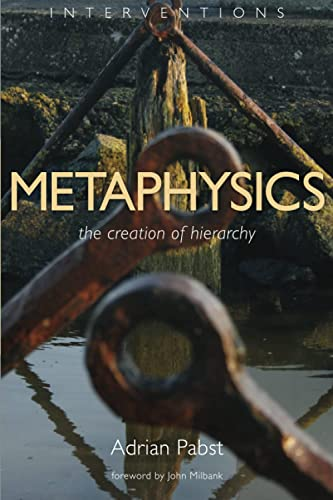 9780802864512: Metaphysics: The Creation of Hierarchy (Interventions)