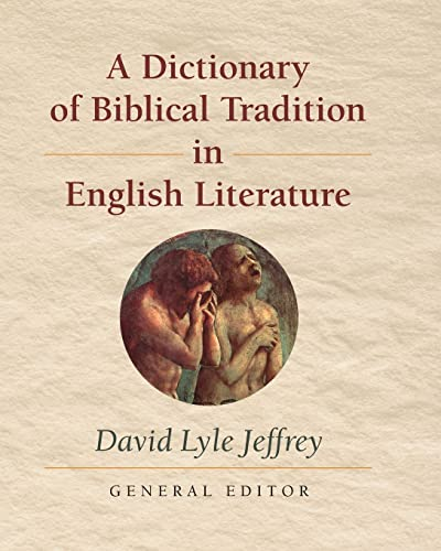 A Dictionary of Biblical Tradition in English Literature: Jeffrey, David L.