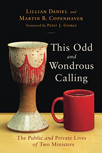 9780802864758: This Odd and Wondrous Calling: The Public and Private Lives of Two Ministers