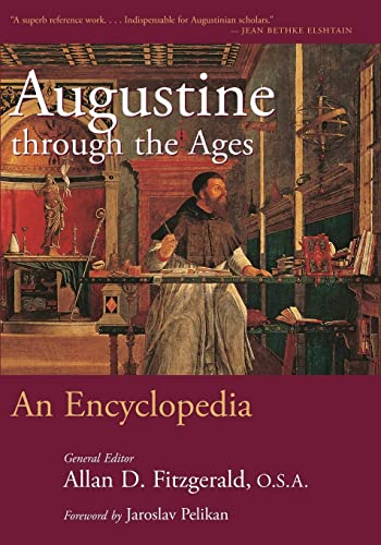9780802864796: Augustine Through the Ages: An Encyclopedia