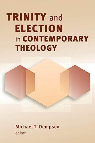 9780802864949: Trinity and Election in Contemporary Theology
