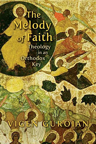 9780802864963: The Melody of Faith: Theology in an Orthodox Key